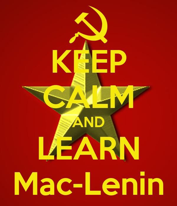 KEEP CALM AND LEARN Mac-Lenin