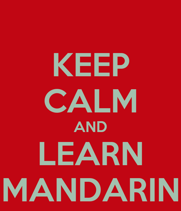 KEEP CALM AND LEARN MANDARIN