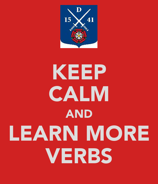 KEEP CALM AND LEARN MORE VERBS