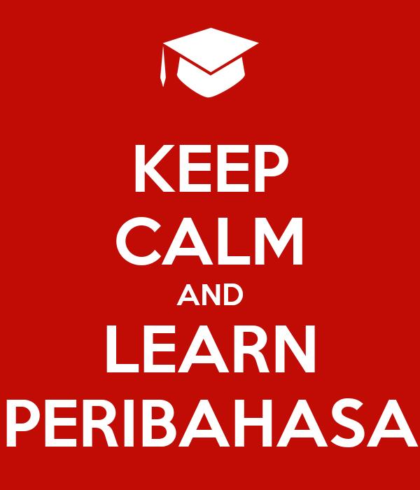 KEEP CALM AND LEARN PERIBAHASA