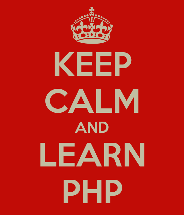 KEEP CALM AND LEARN PHP
