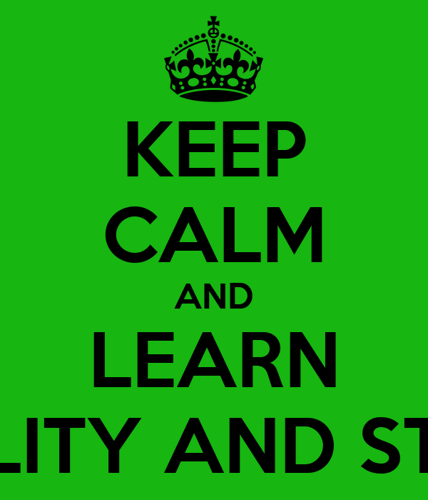 KEEP CALM AND LEARN PROBABILITY AND STATISTICS