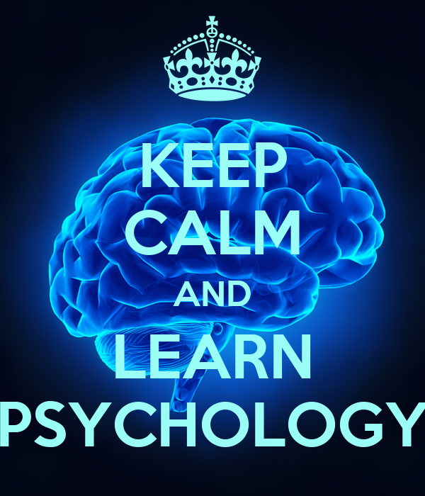 KEEP CALM AND LEARN PSYCHOLOGY
