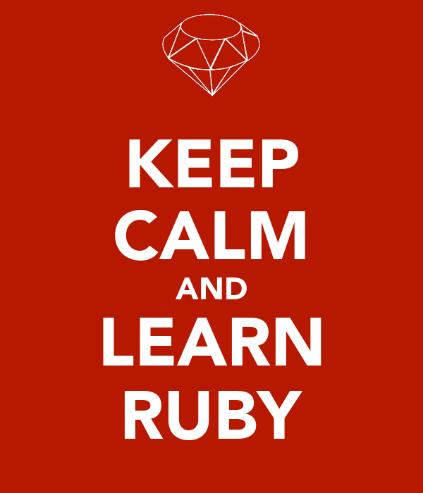 KEEP CALM AND LEARN RUBY