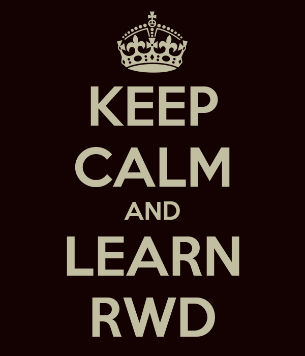 KEEP CALM AND LEARN RWD