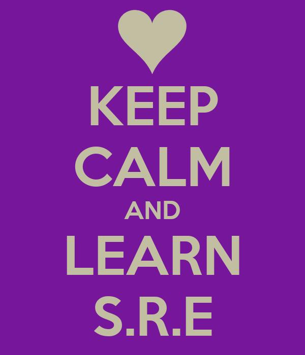 KEEP CALM AND LEARN S.R.E