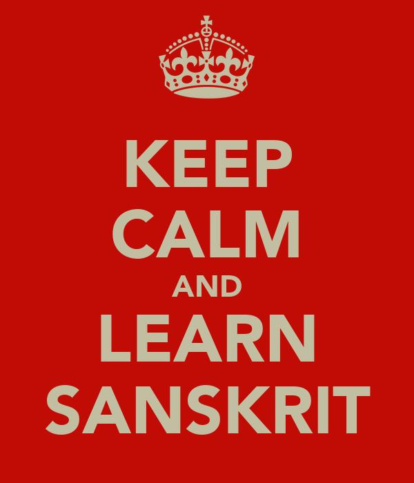 KEEP CALM AND LEARN SANSKRIT
