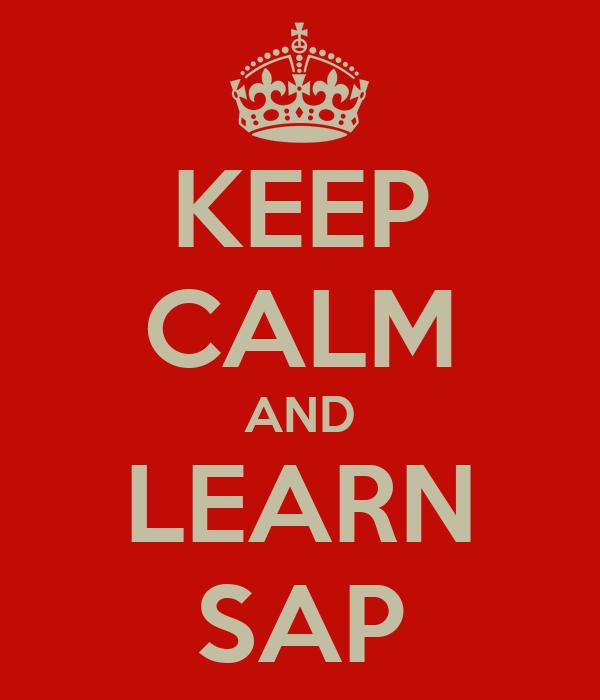 KEEP CALM AND LEARN SAP