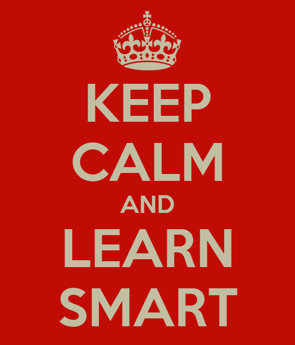 KEEP CALM AND LEARN SMART