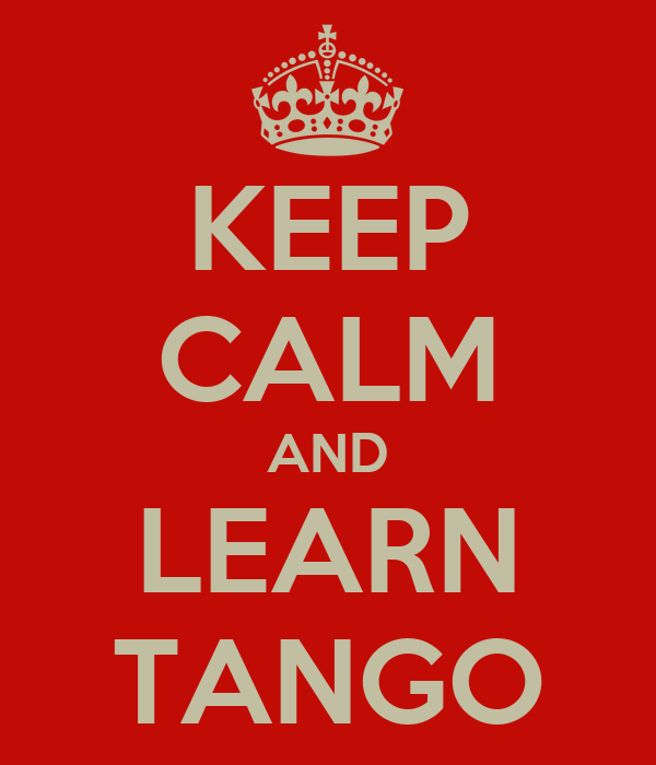 KEEP CALM AND LEARN TANGO