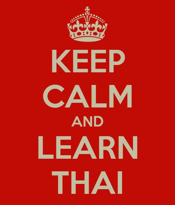 KEEP CALM AND LEARN THAI