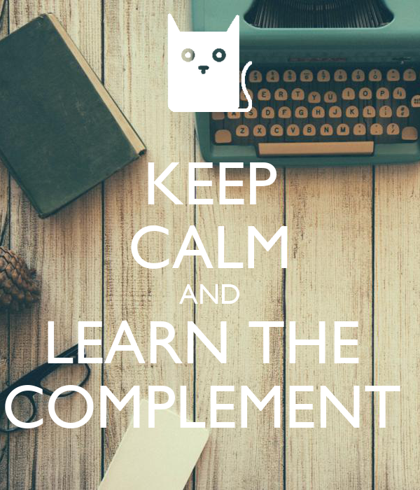 KEEP CALM AND LEARN THE  COMPLEMENT