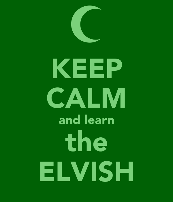 KEEP CALM and learn the ELVISH