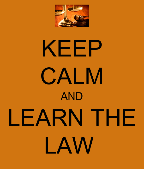 KEEP CALM AND LEARN THE LAW