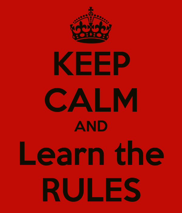 KEEP CALM AND Learn the RULES