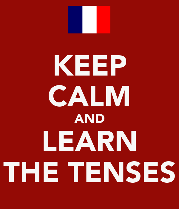 KEEP CALM AND LEARN THE TENSES