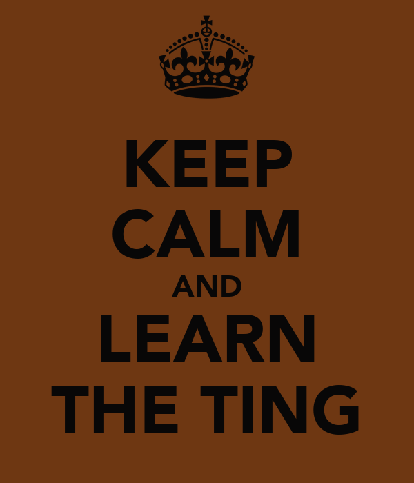 KEEP CALM AND LEARN THE TING