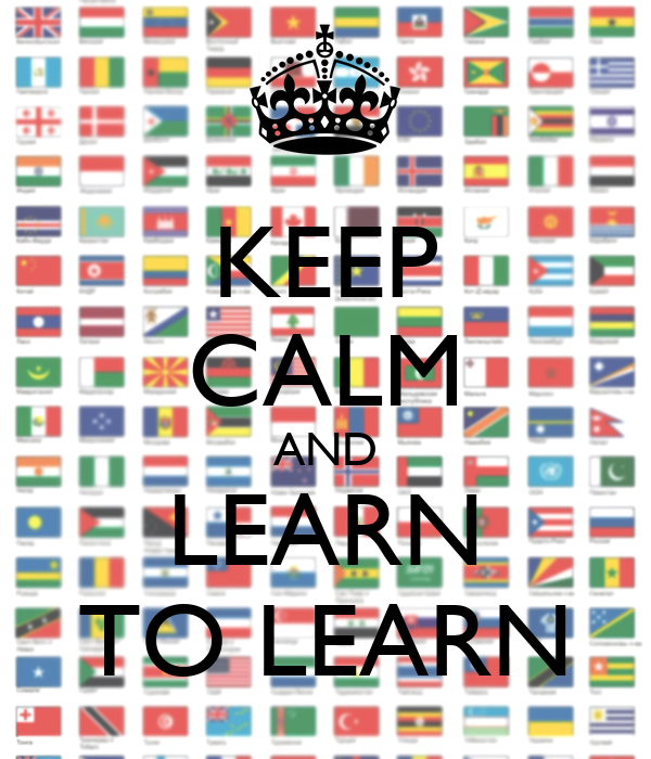 KEEP CALM AND LEARN TO LEARN