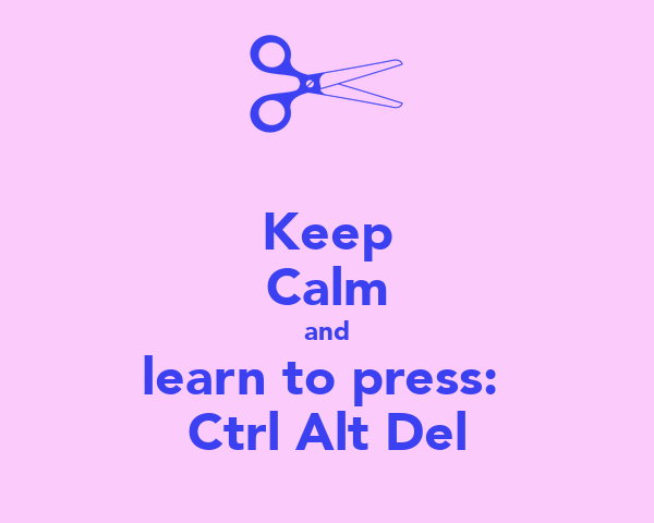 Keep Calm and learn to press:  Ctrl Alt Del