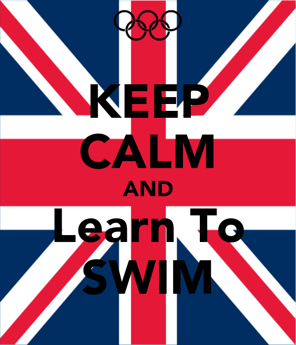KEEP CALM AND Learn To SWIM