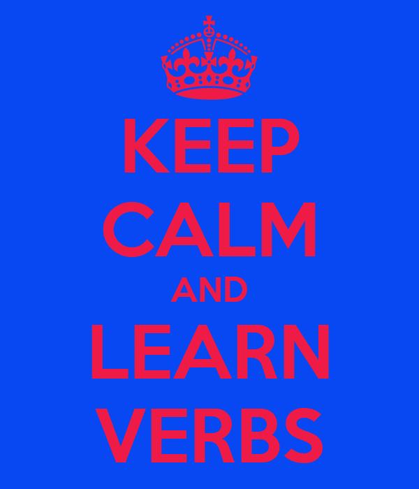 KEEP CALM AND LEARN VERBS