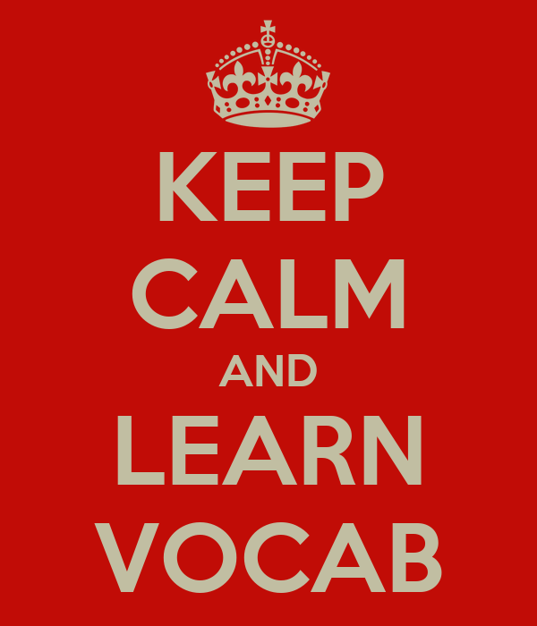 KEEP CALM AND LEARN VOCAB