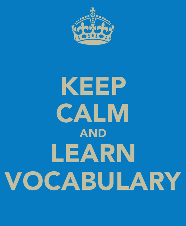 KEEP CALM AND LEARN VOCABULARY