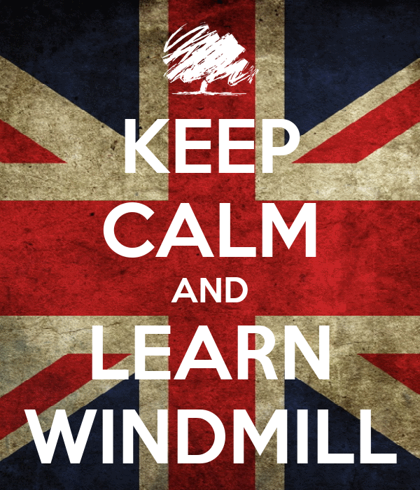 KEEP CALM AND LEARN WINDMILL
