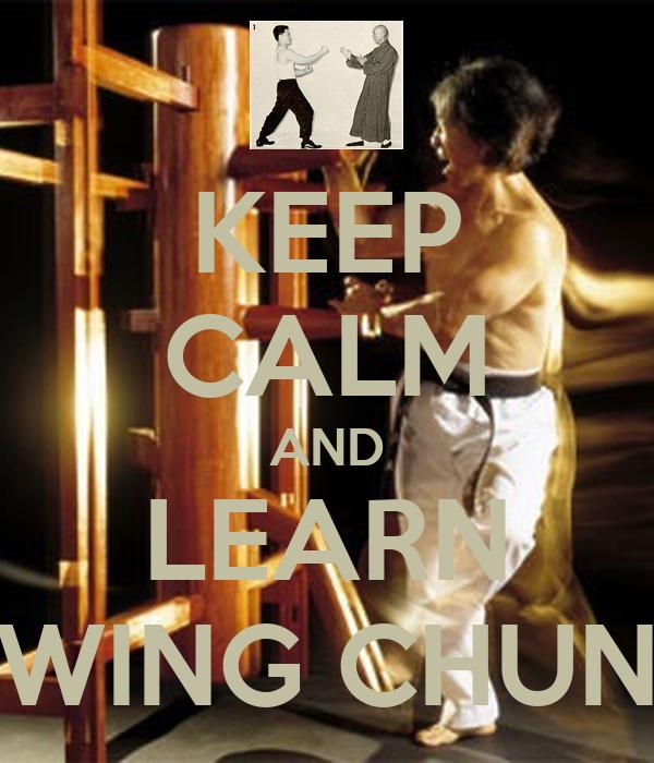 KEEP CALM AND LEARN WING CHUN