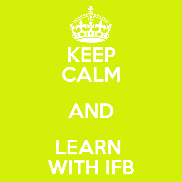 KEEP CALM AND LEARN  WITH IFB