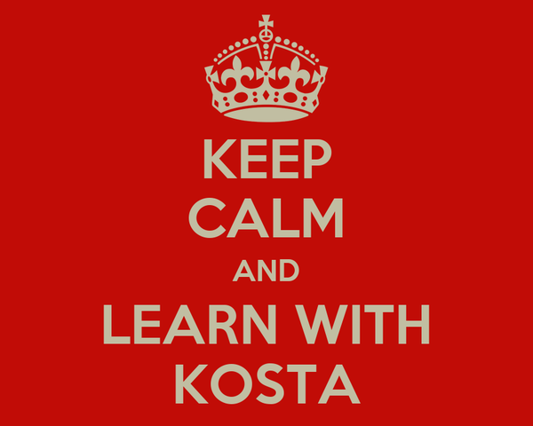 KEEP CALM AND LEARN WITH KOSTA