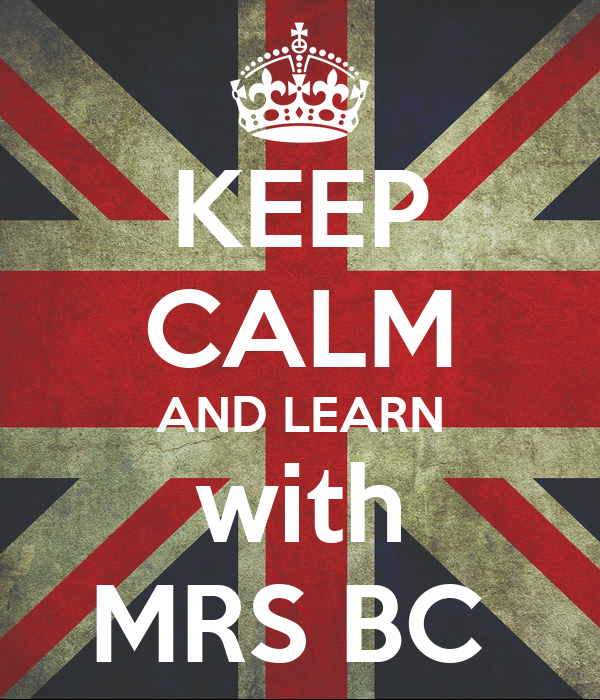 KEEP CALM AND LEARN with MRS BC
