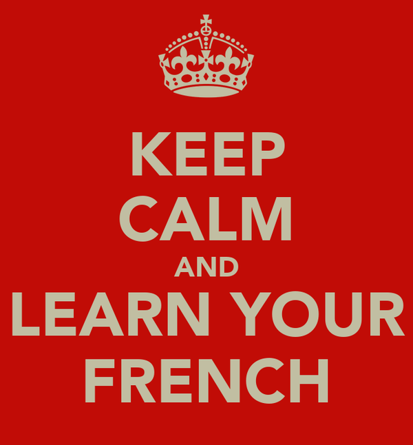 KEEP CALM AND LEARN YOUR FRENCH