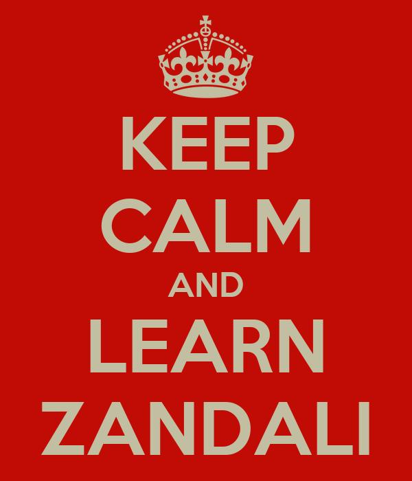 KEEP CALM AND LEARN ZANDALI
