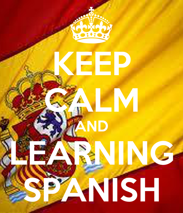 KEEP CALM AND LEARNING SPANISH