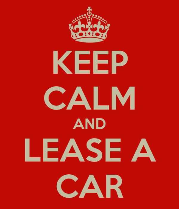 KEEP CALM AND LEASE A CAR