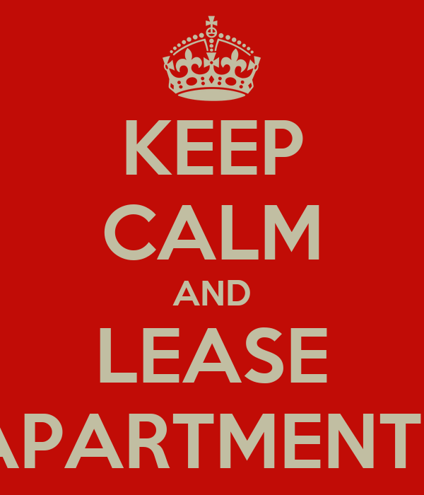 KEEP CALM AND LEASE APARTMENTS
