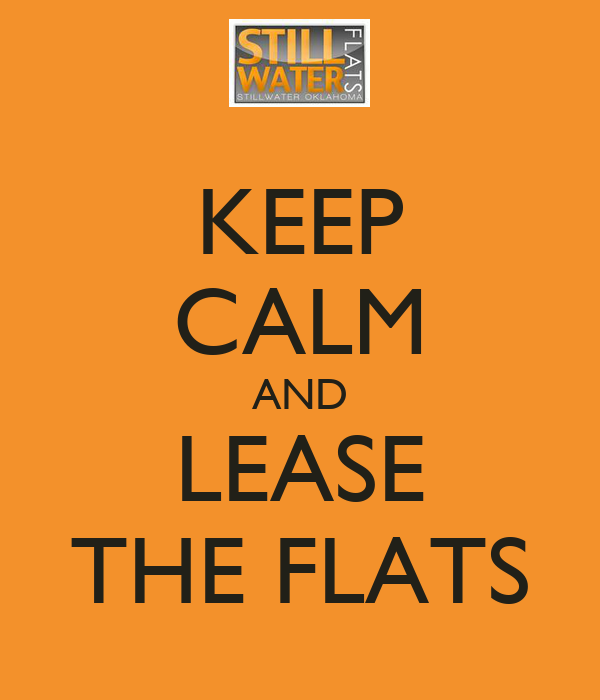 KEEP CALM AND LEASE THE FLATS