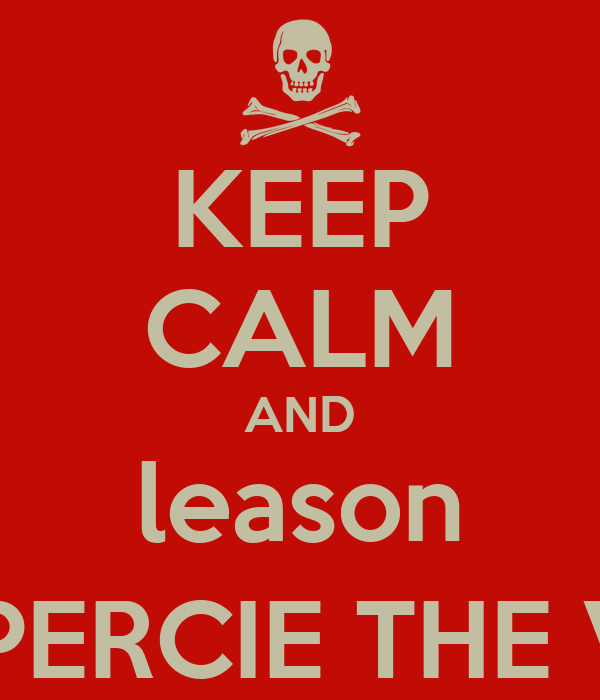 KEEP CALM AND leason to (PERCIE THE VEIL
