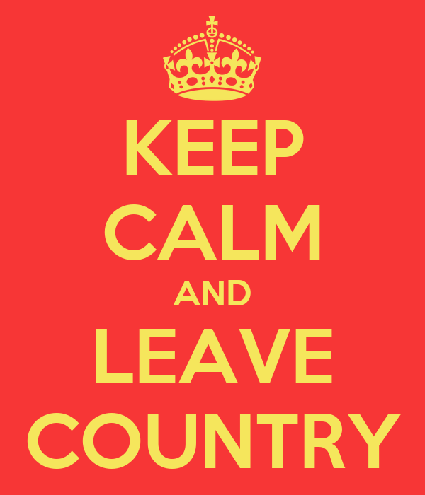 KEEP CALM AND LEAVE COUNTRY
