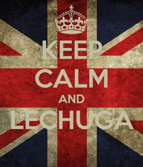 KEEP CALM AND LECHUGA