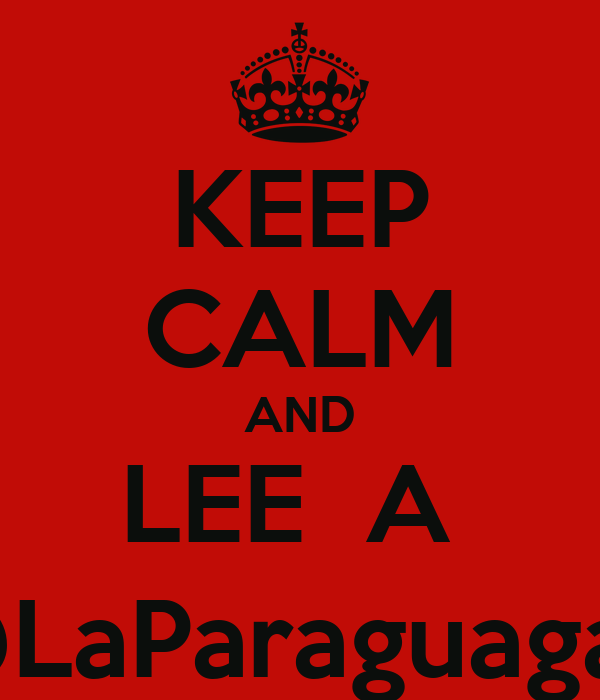 KEEP CALM AND LEE  A  @LaParaguagah