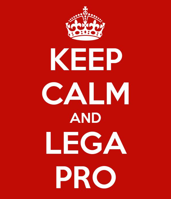 KEEP CALM AND LEGA PRO