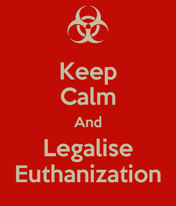 Keep Calm And Legalise Euthanization
