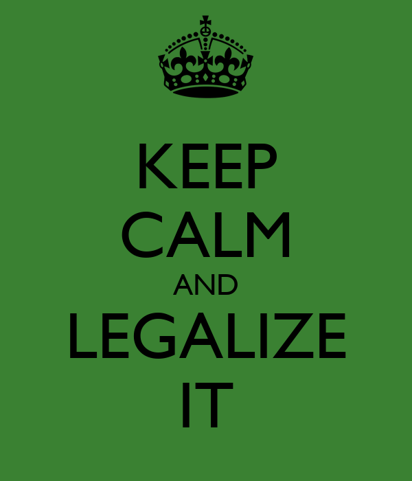 KEEP CALM AND LEGALIZE IT