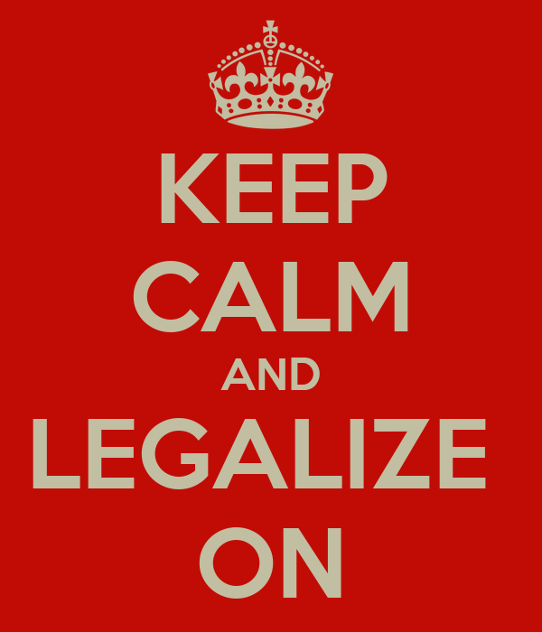 KEEP CALM AND LEGALIZE  ON