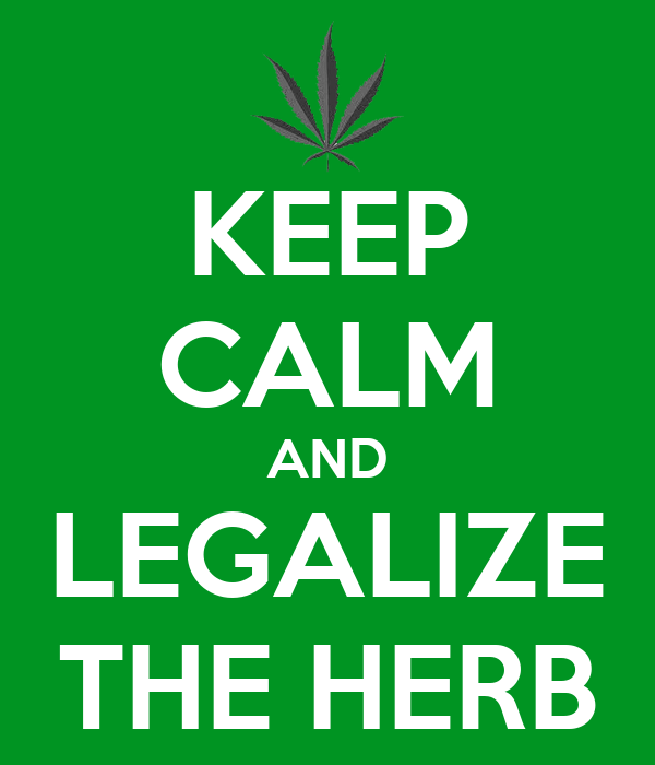 KEEP CALM AND LEGALIZE THE HERB