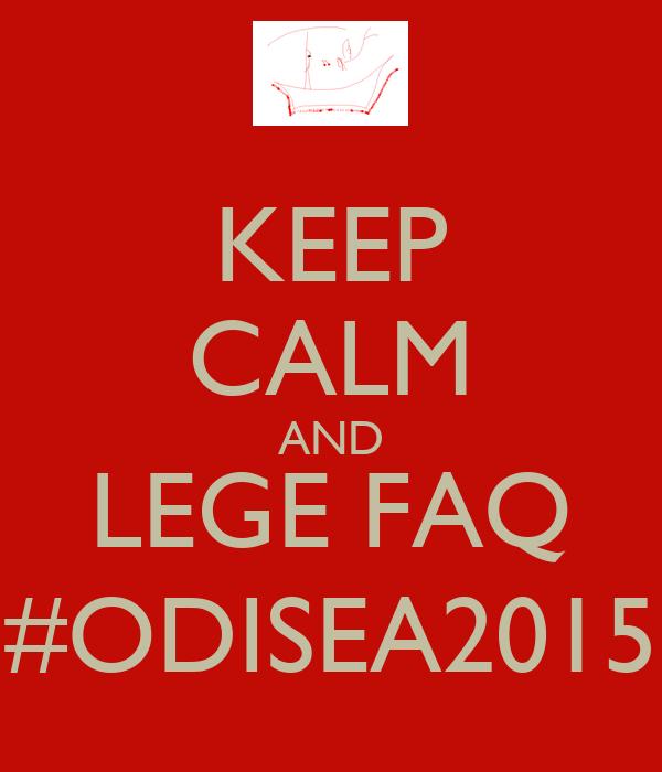 KEEP CALM AND LEGE FAQ #ODISEA2015