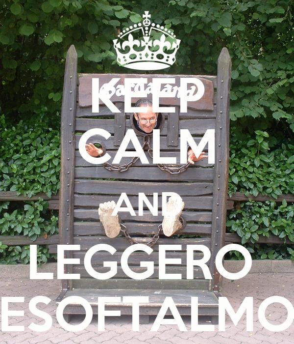 KEEP CALM AND LEGGERO  ESOFTALMO