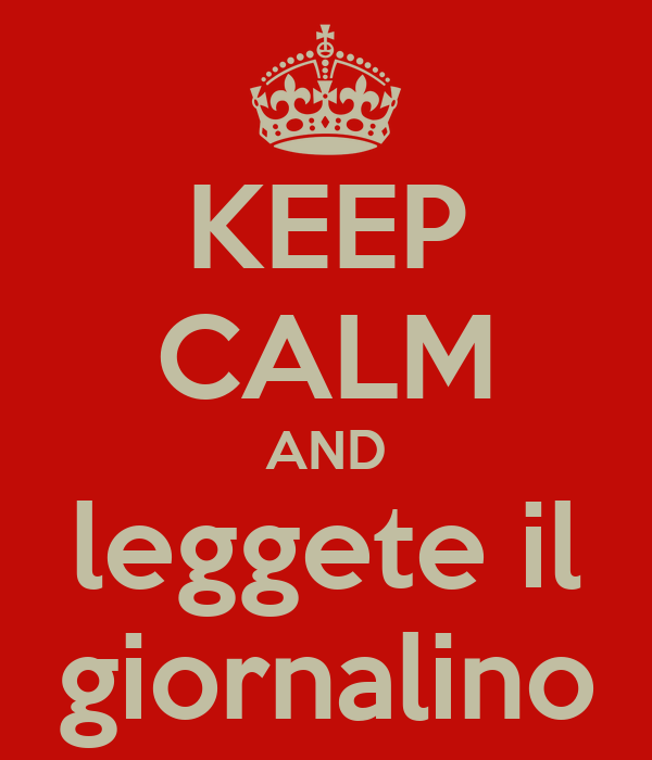 KEEP CALM AND leggete il giornalino